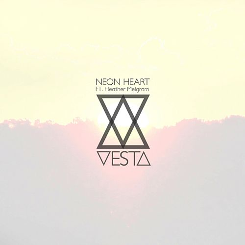 Neon Heart (feat. Heather Melgram) by Vesta