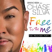 Free To Be Me (The Remixes, Pt. 2) (feat. Chase Silva) by Groove Addix