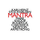 Karlheinz Stockhausen: Mantra (1970) by Newton Armstrong