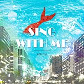 Sing with Me by Kish