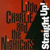 Straight Up! by Little Charlie & the Nightcats