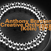 Creative Orchestra - Köln, 1978 (Live) by Anthony Braxton