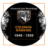Historical Jazz Recordings: 1946-1950 by Coleman Hawkins
