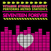 Vitamin String Quartet Tribute to Metro Station's Seventeen Forever by Vitamin String Quartet