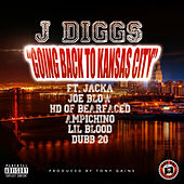 Going Back to Kansas City (feat. The Jacka, Joe Blow, Hd, Ampichino, Lil Blood & Dubb 20) by J-Diggs