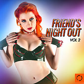 Friend's Night out, Vol. 2 by Various Artists