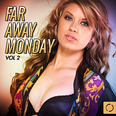 Far Away Monday, Vol. 2 by Various Artists