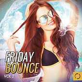 Friday Bounce, Vol. 2 by Various Artists