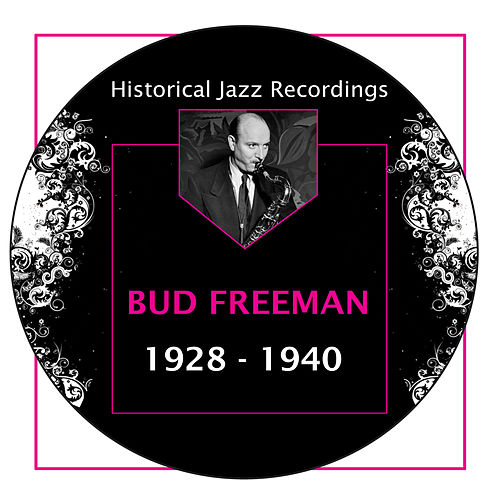 Historical Jazz Recordings: 1928-1940 by Bud Freeman