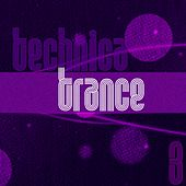 Technica Trance, Vol. 3 by Various Artists