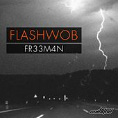Flashwob by Fr33m4n