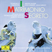 Cimarosa: Il matrimonio segreto by Various Artists
