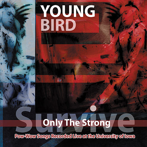 Only the Strong Survive by Young Bird