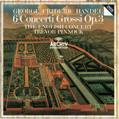 Handel: 6 Concerti Grossi Op.3 by The English Concert