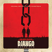 Quentin Tarantino's Django Unchained Original Motion Picture Soundtrack by Various Artists