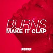Make It Clap by Burns