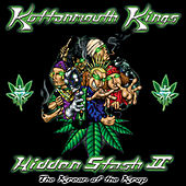 Hidden Stash II by Kottonmouth Kings