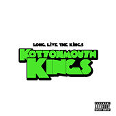 Long Live The Kings by Kottonmouth Kings