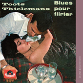 Blues Pour Flirter by Toots Thielemans