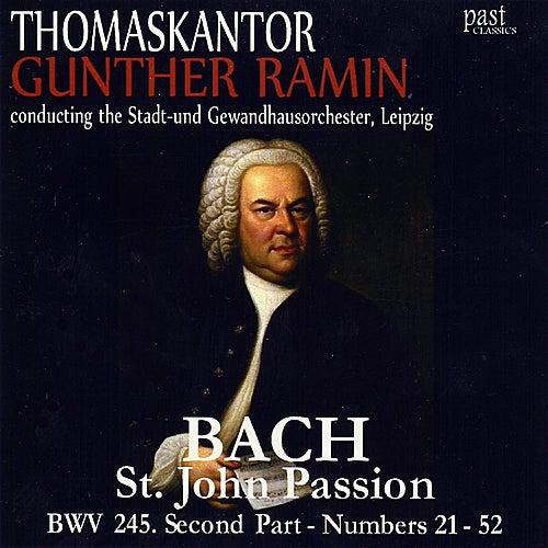 Bach: St. John Passion BWV 245. Second Part - Numbers 21-52 von Thomaskantor Gunther Ramin The Stadt-und Gewandhausorchester