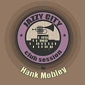 JAZZY CITY - Club Session by Hank Mobley von Hank Mobley