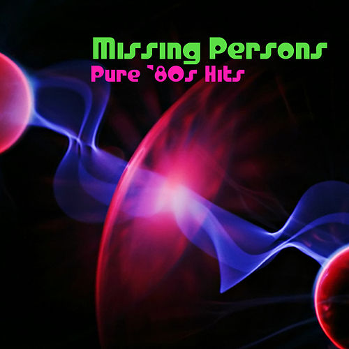 Pure '80s Hits by Missing Persons
