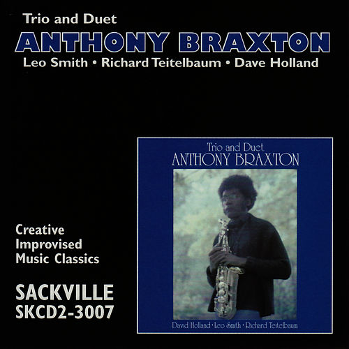 Trio & Duet by Anthony Braxton