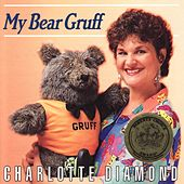 My Bear Gruff by Charlotte Diamond