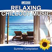 Relaxing Chillout Music by Largo