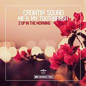 2 up in the Morning by Croatia Squad