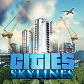Cities: Skylines (Original Game Soundtrack) by Paradox Interactive