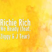 We Ready (feat. Ziggy & J Tear) by Richie Rich