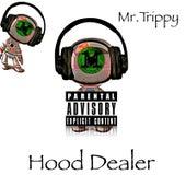 Hood Dealer by Mr. Trippy