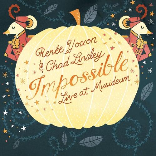 Impossible: Live At Musideum by Renée Yoxon