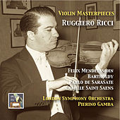 Violin Masterpieces: Ruggiero Ricci Plays Mendelssohn, Sarasate & Saint-Saëns (Remastered 2015) by Ruggiero Ricci
