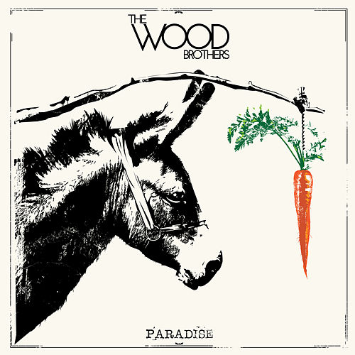 Paradise by The Wood Brothers
