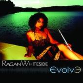 Evolve by Ragan Whiteside