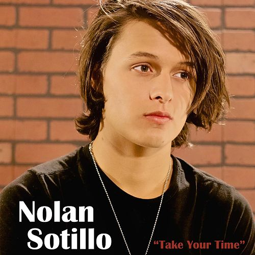 Take Your Time von Nolan Sotillo