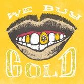 We Buy Gold by Playdough