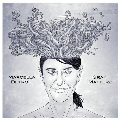 Gray Matterz by Marcella Detroit
