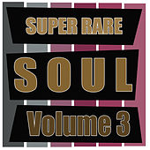 Super Rare Soul, Vol. 3 by Various Artists