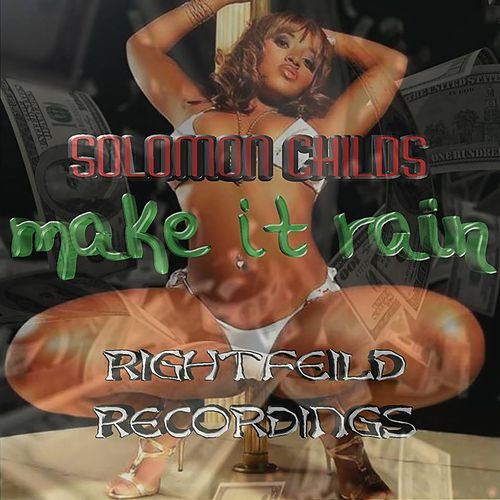 Make It Rain by Solomon Childs