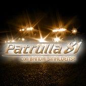 Con Banda Sinaloense by Patrulla 81