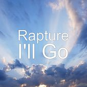 I'll Go by Rapture