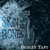Skin and Bones by Dudley Taft