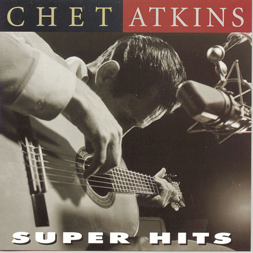 Super Hits by Chet Atkins
