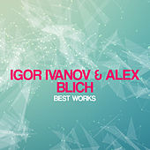 Igor Ivanov & Alex Blich Best Works by Alex Blich