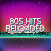 80s Hits Reloaded Vol. 1 by 80s Hits Reloaded