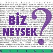 Biz Neysek by Sultana