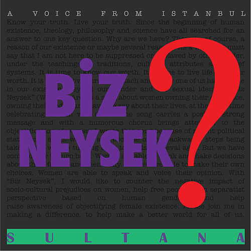 Biz Neysek ? by Sultana